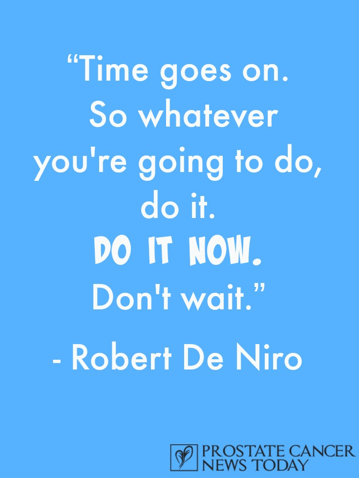 Prostate Cancer Quote by Robert De Niro